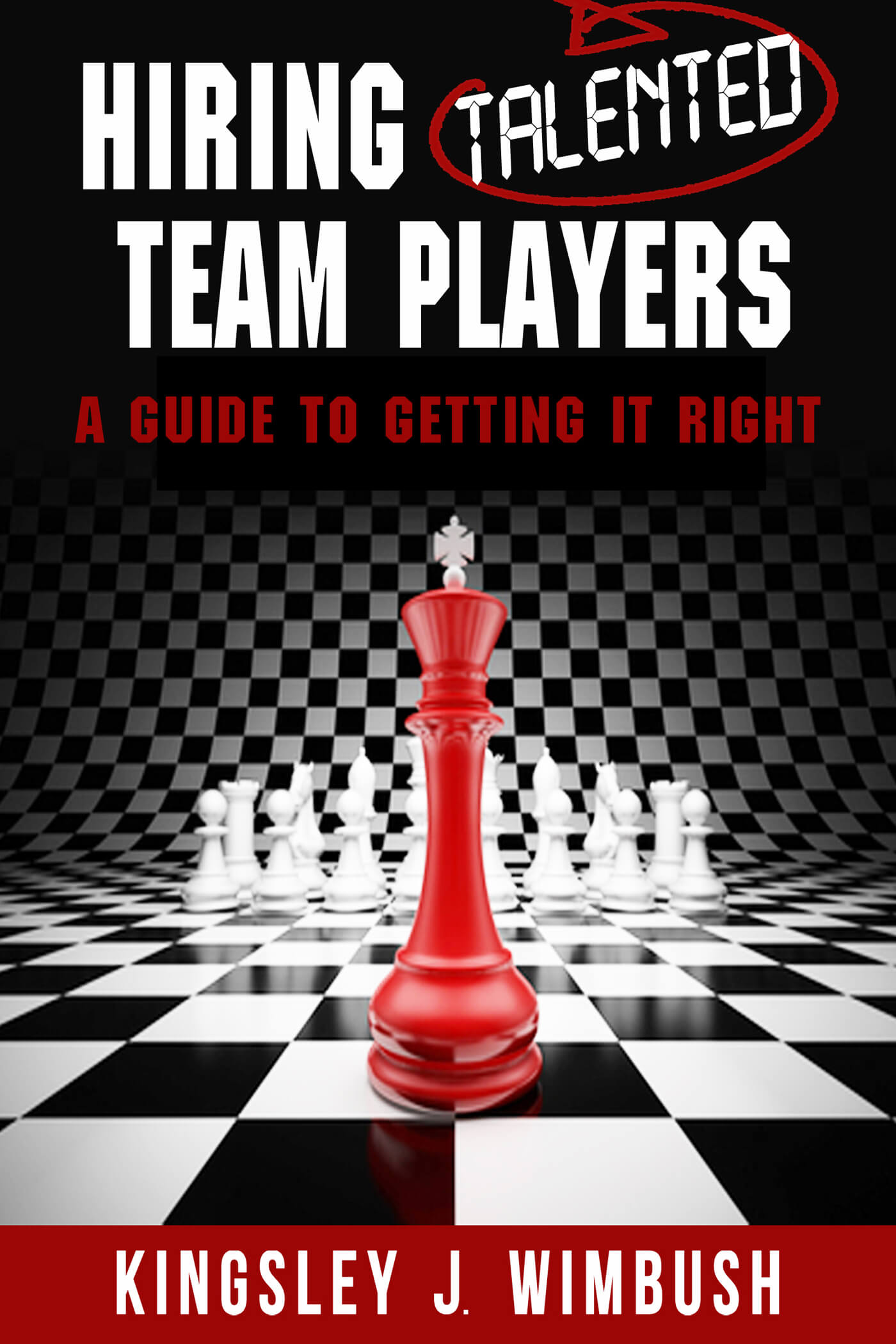 Hiring Talnted Team Players: A Guide to Getting it Right