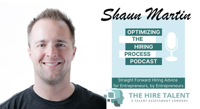 Optimizing The Hiring Process_Shaun Martin